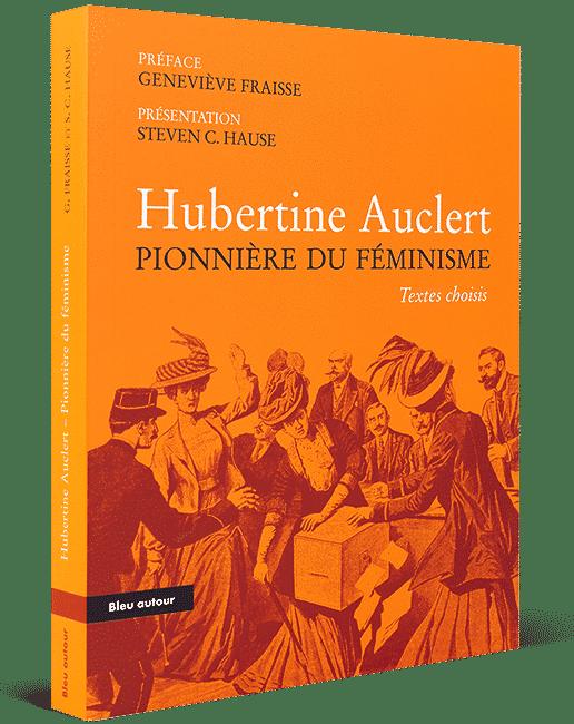 Hubertine Auclert, pionnière du féminisme
