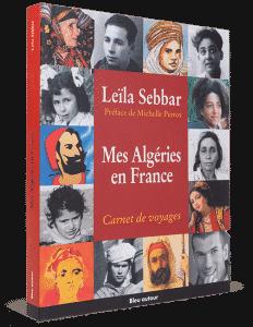 Mes Algéries en France, Leila Sebbar