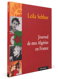 Journal de mes Algéries en France, Leila Sebbar