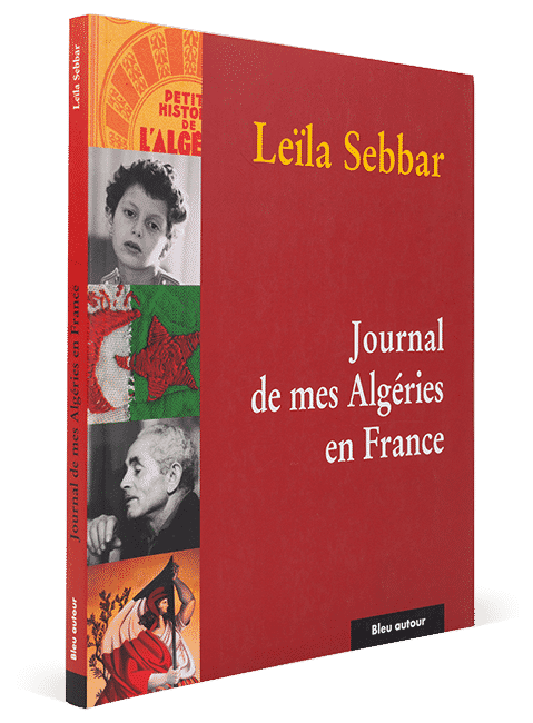 Journal de mes Algéries en France, Leila Sebbar