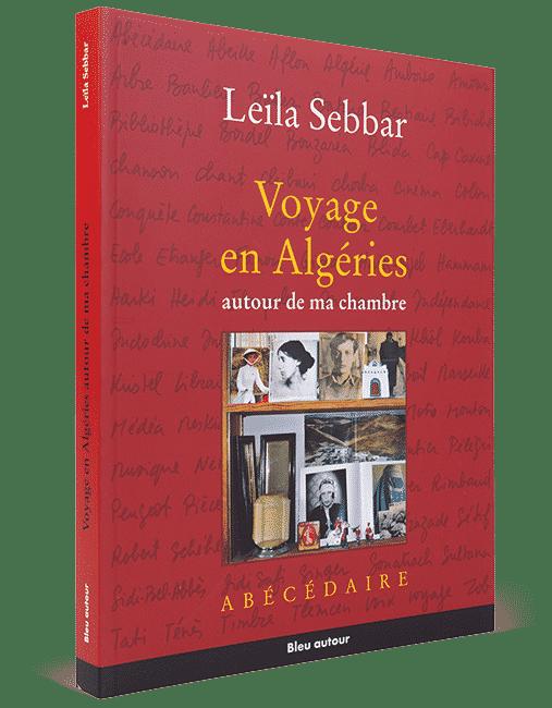 Voyage en Algéries autour de ma chambre