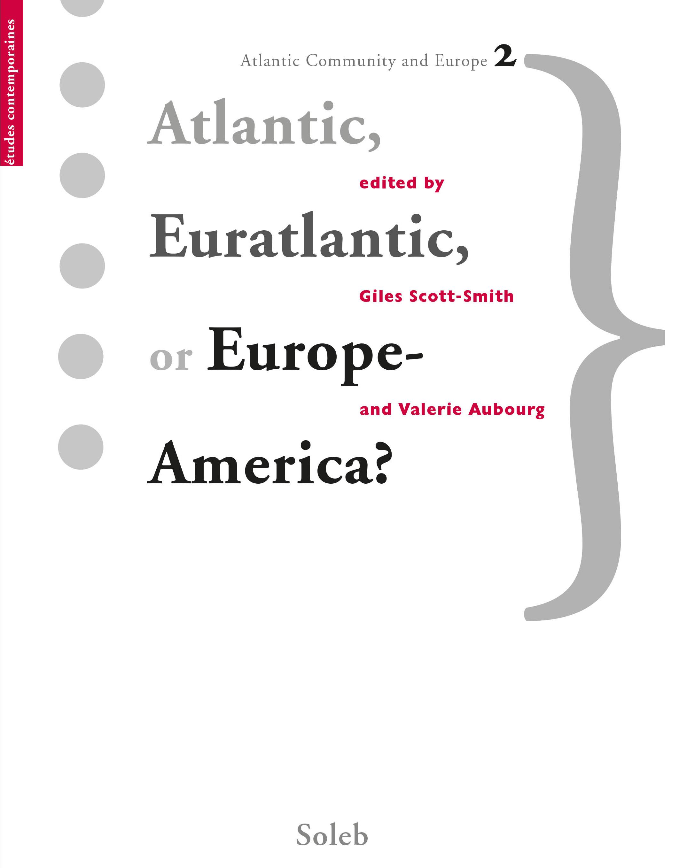 Atlantic, Euratlantic, or Europe America?