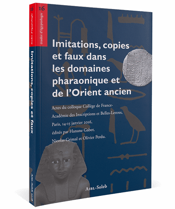 Imitations, copies et faux dans les domaines pharaonique et de l'Orient ancien