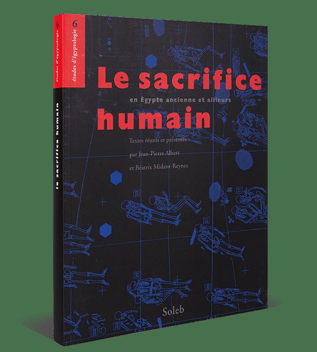 Le sacrifice humain en Égypte ancienne et ailleurs